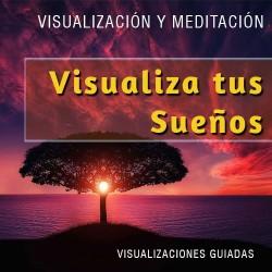 Visualiza tus sueños - visualización guiada